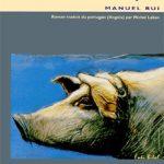 Le porc pique de Manuel Rui
